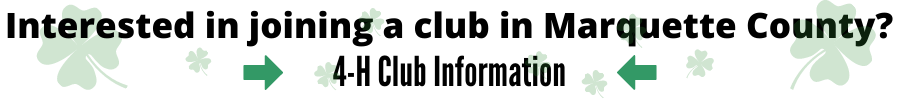 Interested in joining a club in Marquette County? Click her for 4-H Club information.